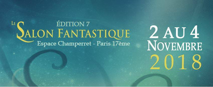 Salon fantastique 2018 dates et informations l 39 agenda geek for Salon fantastique paris
