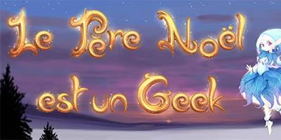 noel 2018 geek Le Père Noël est un Geek 2018 : dates et informations   L'Agenda Geek noel 2018 geek